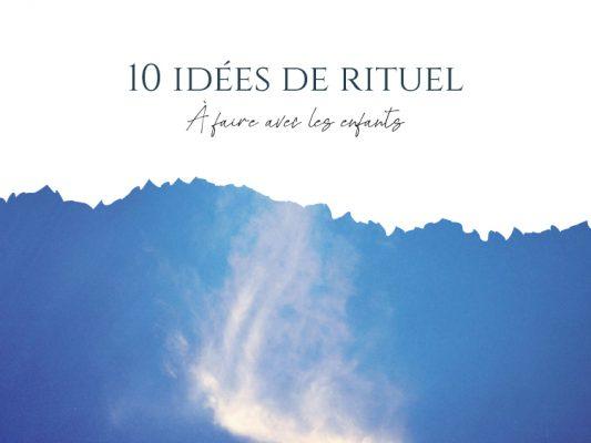 10 idées de rituel à faire avec les enfants