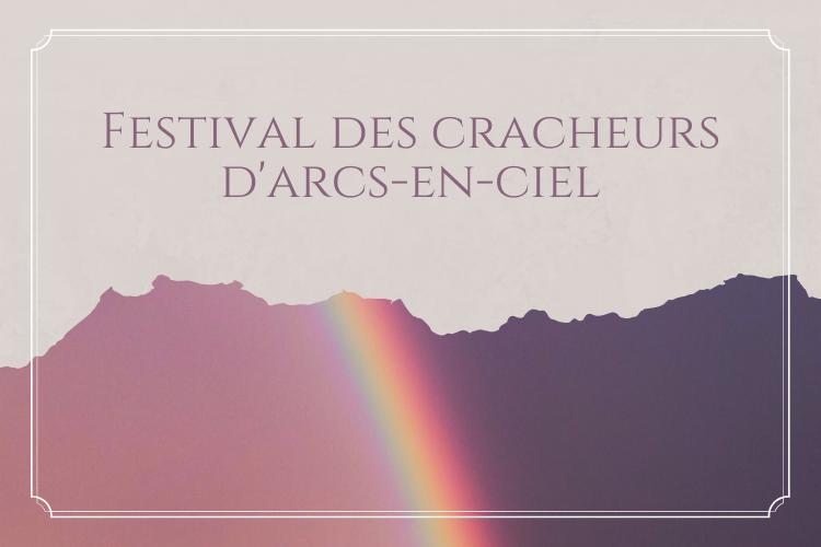 Festival des cracheurs d'arcs-en-ciel